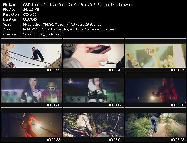 download Dafhouse And Miami Inc. « Set You Free 2013 (Extended Version) » video vob