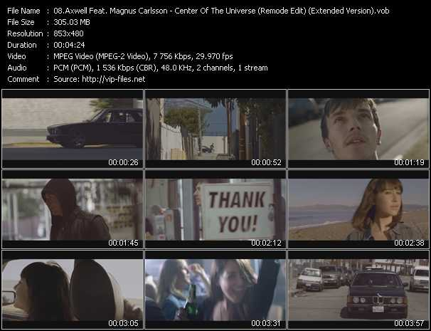 download Axwell Feat. Magnus Carlsson « Center Of The Universe (Remode Edit) (Extended Version) » video vob