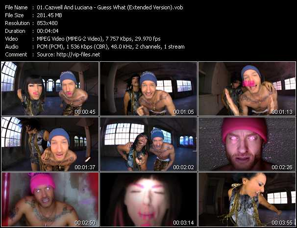 download Cazwell And Luciana « Guess What? (Extended Version) » video vob