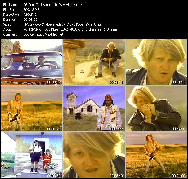 download Tom Cochrane « Life Is A Highway » video vob