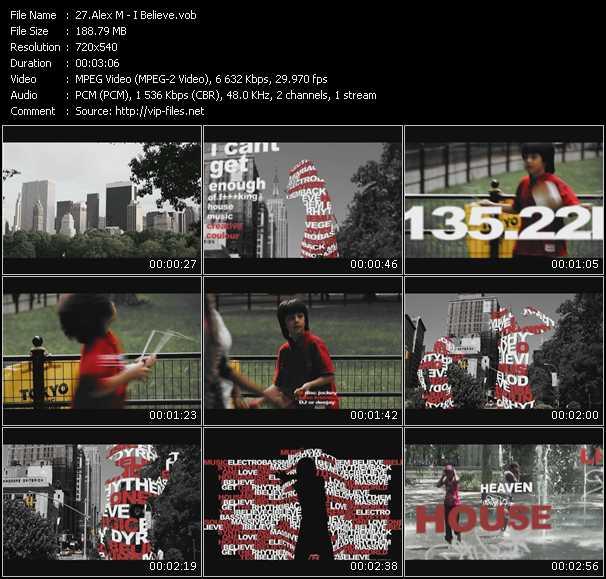 download Alex M « I Believe » video vob