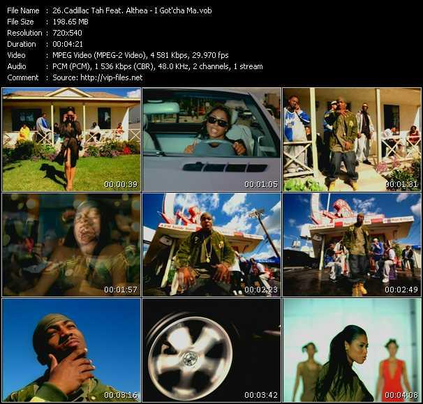 download Cadillac Tah Feat. Althea « I Got'cha Ma » video vob