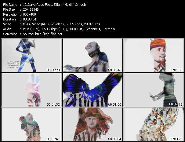 download Dave Aude Feat. Elijah « Holdin' On » video vob