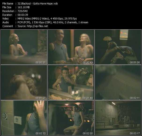 download Blackout « Gotta Have Hope » video vob